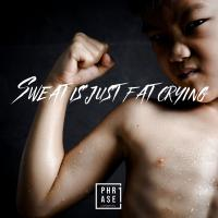 Sweat is just fat crying | T-Shirt
