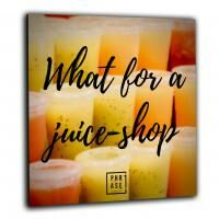 What for a juice-shop | Wandbild