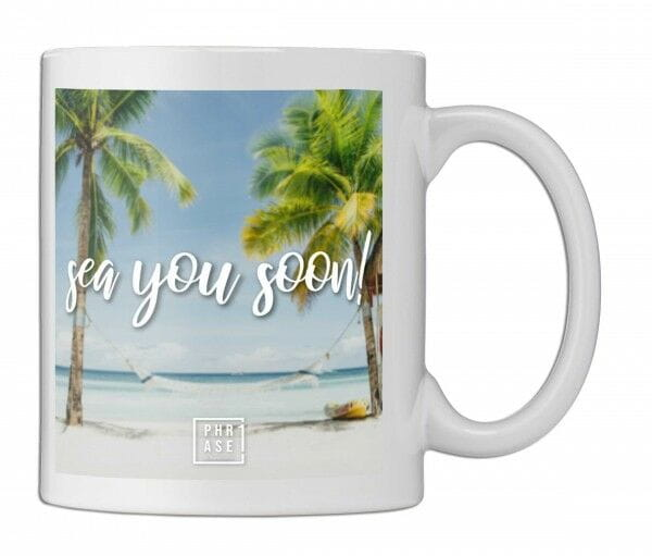 sea you soon! | Tasse
