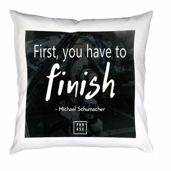 First, you have to finish - ... | Kissen mit Füllung