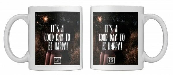 It's a good day to be happy | Tasse