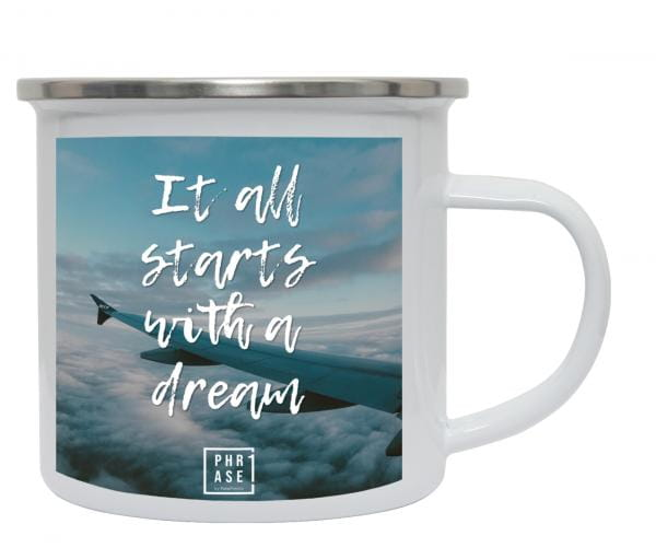 It all starts with a dream   Emaille Becher