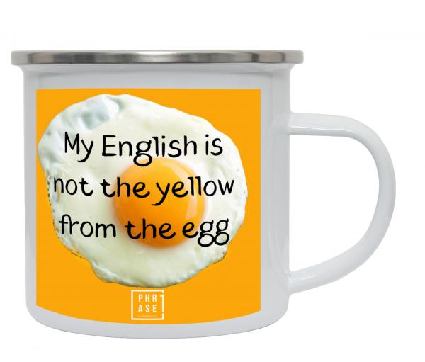 My english is not the yellow ... | Emaille Becher