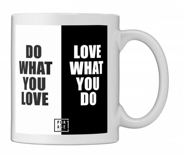 Do what you love. Love what ... | Tasse