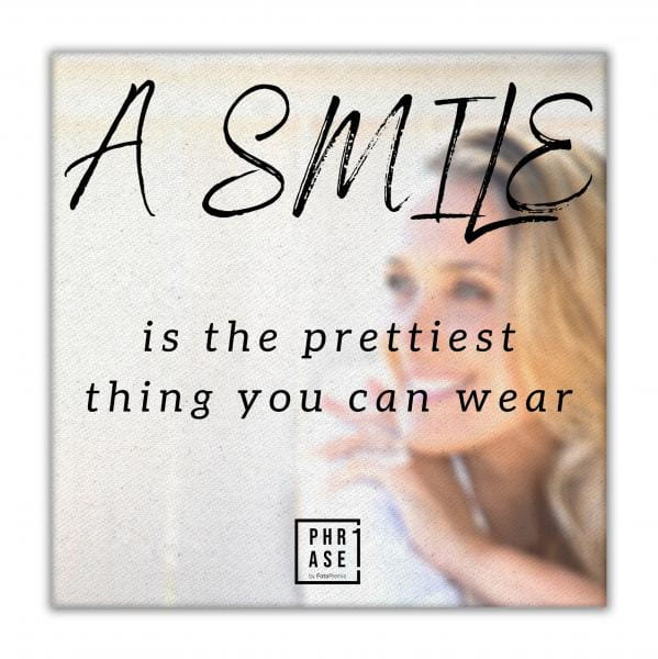 A smile is the prettiest ... | Leinwand