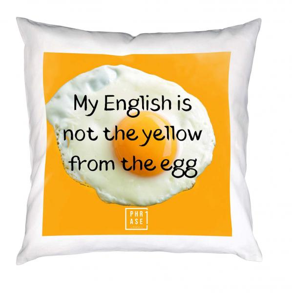 My english is not the yellow ... | Kissen mit Füllung