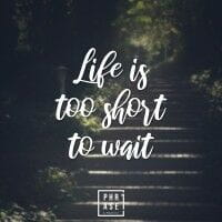 Life ist too short to wait | T-Shirt
