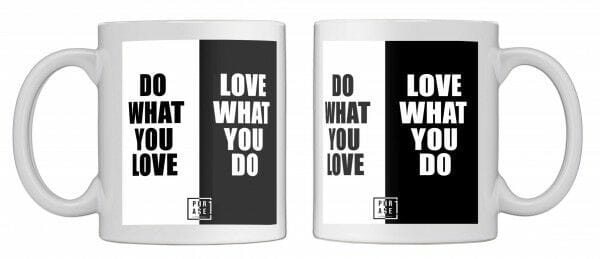 Do what you love. Love what ...   Tasse
