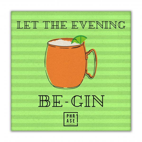 Let the evening be Gin  | Leinwand