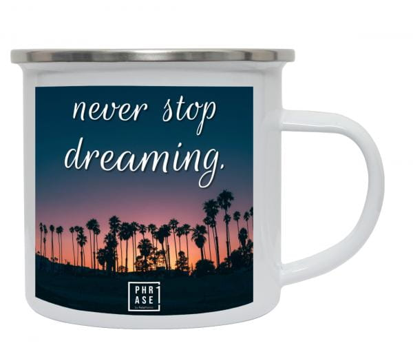 never stop dreaming | Emaille Becher