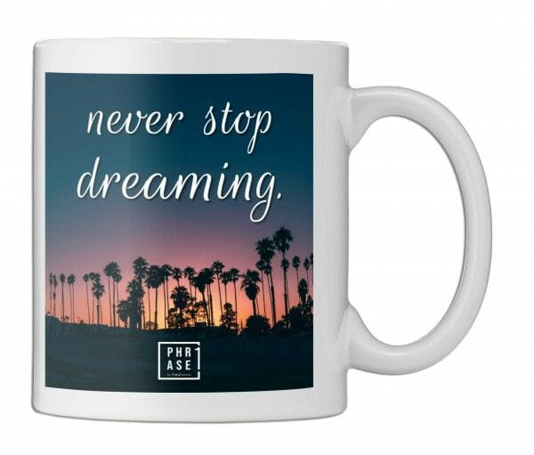 never stop dreaming | Tasse