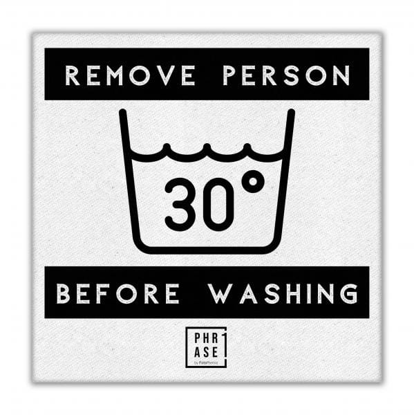 Remove Person before washing | Leinwand