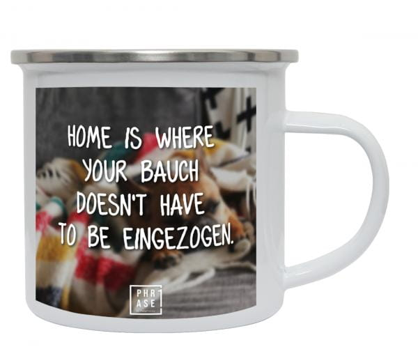 Home is where your Bauch ... | Emaille Becher