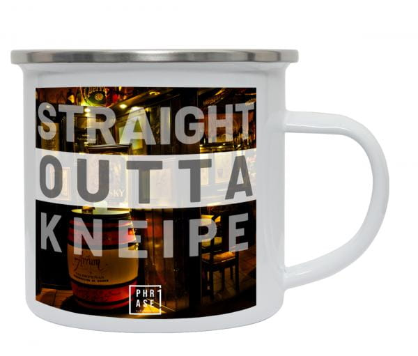 Straight outta Kneipe | Emaille Becher