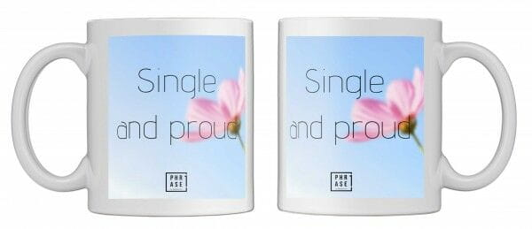 Single and proud | Tasse