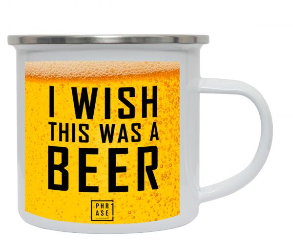 I wish this was a beer | Emaille Becher