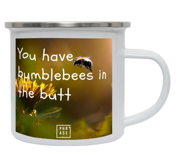 You have bumblebees in the ...   Emaille Becher