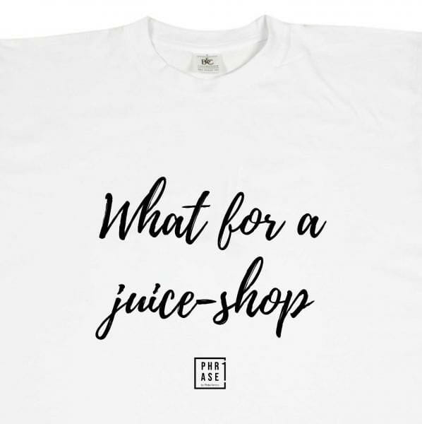 What for a juice-shop | T-Shirt