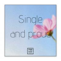 Single and proud | Leinwand