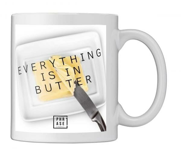 Everything is in butter | Tasse