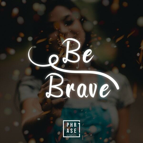Be Brave | T-Shirt