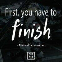 First, you have to finish - ... | T-Shirt