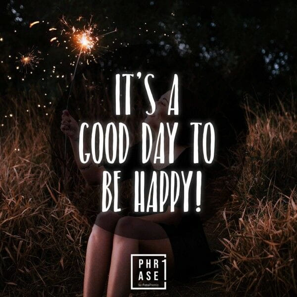 It's a good day to be happy   T-Shirt