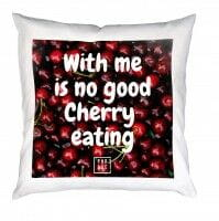 With me is no good Cherry ... | Kissen mit Füllung
