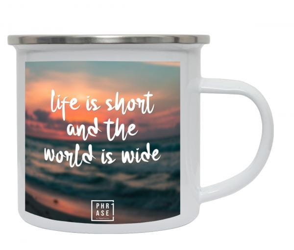 life is short and the world ... | Emaille Becher