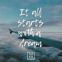 It all starts with a dream   Leinwand