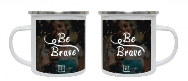 Be Brave   Emaille Becher